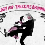 Tanzkurs Lindy Hop *Beginner* | 10. September – 26. November 2019