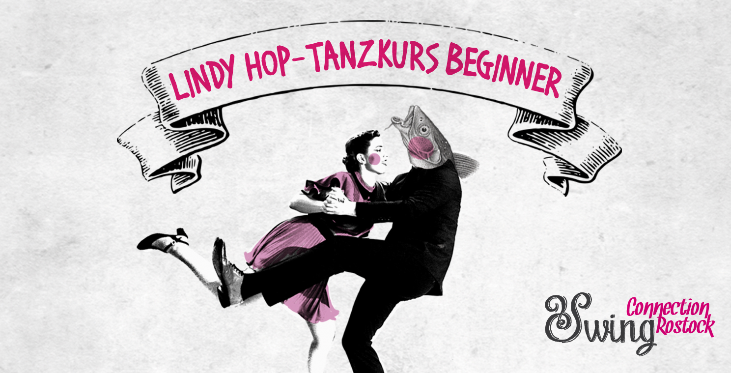 Lindy Hop Tanzkurs *Beginner* | 9. April – 25. Juni 2019